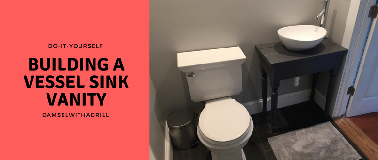 Building A Vessel Sink Vanity Damsel With A Drill