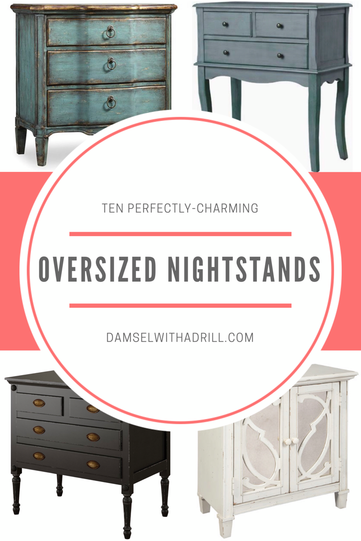 Ten Perfectly Charming Oversized Nightstands Damsel With A